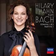 Hilary Hahn plays Bach - Violin Sonatas Nos. 1 & 2: Partita No. 1 | CD