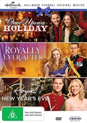 Hallmark Royal Collection - Once Upon a Holiday/Royally Ever After/Royal New Year's Eve