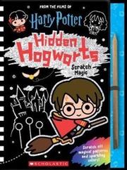 Harry Potter : Hidden Hogwarts Scratch Magic | Hardback Book