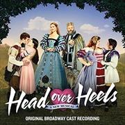 Head Over Heels - Original Broadway Cast Recording