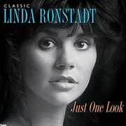 Just One Look- Classic Linda Ronstadt