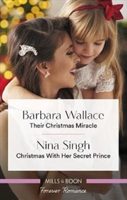 Their Christmas Miracle/Christmas with Her Secret Prince