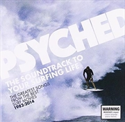 Psyched- The Soundtrack To Your Surfing Life | CD
