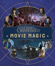 Fantastic Beasts: The Crimes of Grindlewald: Movie Magic | Hardback Book