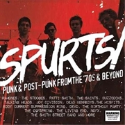 Spurts! Punk and Post-Punk From The '70s and Beyond | CD