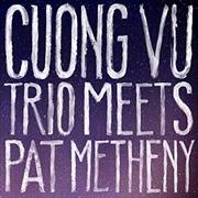 Cuong Vu Trio Meets Pat Metheny   CD