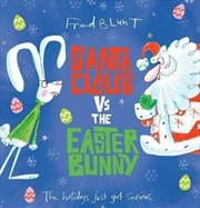 Santa Claus Vs The Easter Bunny