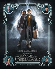 Crimes Of Grindelwald - The Making of Fantastic Beasts: Lights, Camera, Magic! | Hardback Book