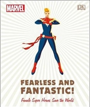 Marvel: Fearless And Fantastic Female Super Heroes Save the World