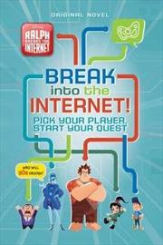 Disney: Ralph Breaks the Internet: Break Into the Internet! | Paperback Book