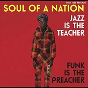 Soul Of A Nation - Jazz Is The Teacher Funk Is The Preacher