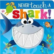 Never Touch a Shark! | Board Book