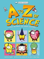 Basher Science: A To Z Of Science