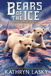 Bears Of The Ice No 2: The Den of Forever Frost