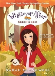 Whatever After No 12: Seeing Red