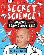 Secret Science: The Amazing World Beyond Your Eyes | Paperback Book