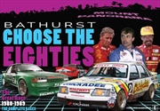 Magic Moments Of Motorsport - Choose The Eighties - Bathurst 1980-1989