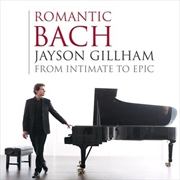 Romantic Bach - From Intimate To Epic | CD