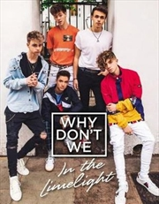 Why Dont We: In The Limelight