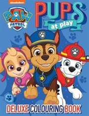 Paw Patrol Pups To Play Deluxe Colouring Book | Paperback Book