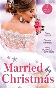 Married By Christmas/His Pregnant Christmas Bride/Carter Bravo's Christmas Bride/His Texas Christmas