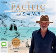 The Pacific: In the Wake of Captain Cook, with Sam Neill | Audio Book