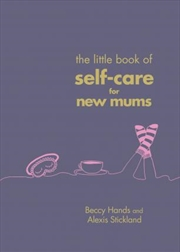 The Little Book of Self-Care for New Mums | Hardback Book