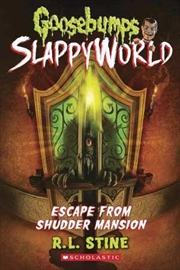 Goosebumps SlappyWorld #5: Escape From Shudder Mansion | Paperback Book