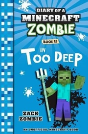 Diary of a Minecraft Zombie 18: In Too Deep