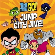 Dc Comics: Teen Titans Go! Jump City Jive!