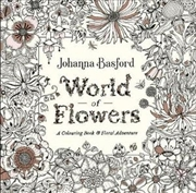 World of Flowers A Colouring Book and Floral Adventure | Paperback Book
