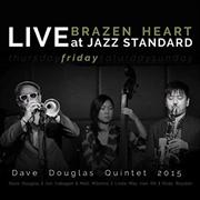 Brazen Heart Live At Jazz Standard Friday | CD