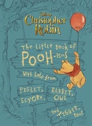 Disney Christopher Robin: Little Book of Pooh-isms | Hardback Book