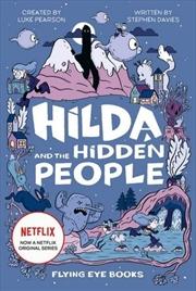 Hilda and the Hidden People (TV Tie-In 1)   Hardback Book