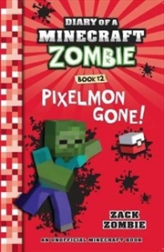 Diary of a Minecraft Zombie #12: Pixelmon Gone! | Paperback Book