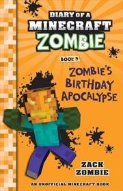 Diary of a Minecraft Zombie #9: Zombie's Birthday Apocalypse | Paperback Book