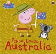 Peppa Pig: Peppa Loves Australia | Paperback Book