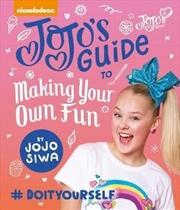 JoJo's Guide To Making Your Own Fun | Hardback Book