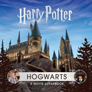 Hogwarts: A Movie Scrapbook | Hardback Book