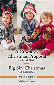 A Cowboy's Christmas Proposal/Big Sky Christmas