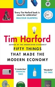 Fifty Things that Made the Modern Economy | Paperback Book