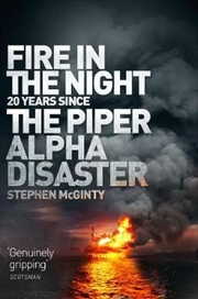 Fire In The Night: The Piper Alpha Disaster | Paperback Book