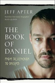 Book Of Daniel: From Silverchair to DREAMS | Paperback Book
