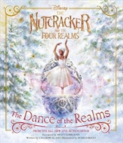 Disney: The Nutcracker And The Four Realms - The Dance of the Realms