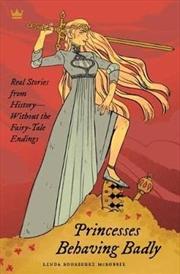 Princesses Behaving Badly | Paperback Book