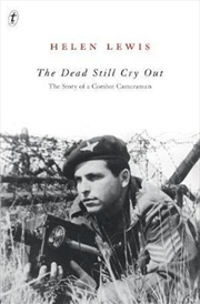 The Dead Still Cry Out: The Story of a Combat Cameraman | Paperback Book