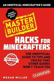 Hacks for Minecrafters: Master Buil | Paperback Book