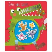 See You Later, Alligator | Board Book