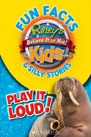 Ripley's Believe It or Not!: Fun Facts & Silly Stories: Play It Loud! | Paperback Book