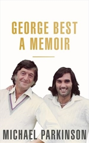 George Best: A Memoir: A unique biography of a football icon | Paperback Book
